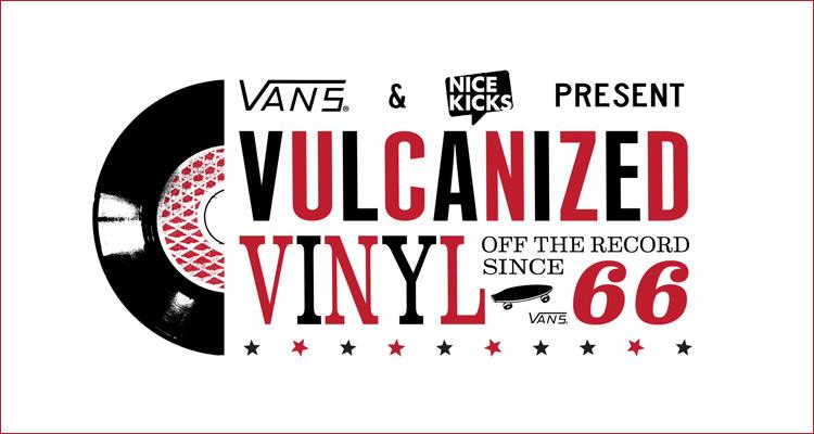 Vans x Nice Kicks present Vulcanized Vinyl